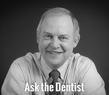 Ask the Dentist